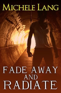 Fade Away and Radiate by Michele Lang