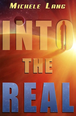Into the Real by Michele Lang